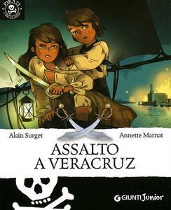 Assalto a Veracruz - Alain Surget,Annette Marnat - copertina