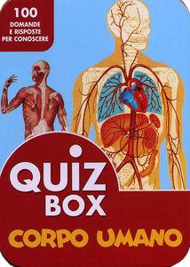 Libro Corpo umano. 100 domande e risposte per conoscere