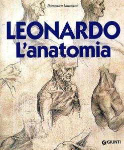 Foto Cover di Leonardo. L'anatomia, Libro di Domenico Laurenza, edito da Giunti Editore