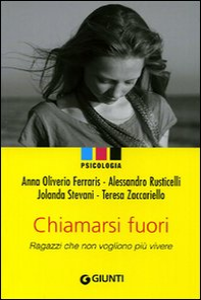 Libro Chiamarsi fuori. Ragazzi che non vogliono più vivere Anna Oliverio Ferraris , Alessandro Rusticelli , Paolo Sarti