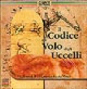 Libro Il codice sul volo degli uccelli. Ediz. inglese. CD-ROM