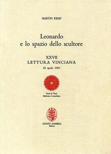 Libro Leonardo e lo spazio dello scultore. XXVII lettura vinciana Martin Kemp