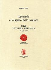 Leonardo e lo spazio dello scultore. XXVII lettura vinciana