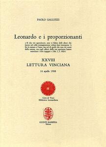 Foto Cover di Leonardo e i proporzionanti. XXVIII lettura vinciana, Libro di Paolo Galluzzi, edito da Giunti Editore