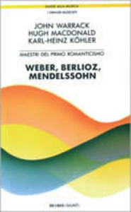 Libro Maestri del primo Romanticismo: Webern, Berlioz, Mendelssohn John Warrack , Hugh McDonald , Karl H. Köhler