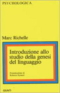 Libro Introduzione allo studio della genesi del linguaggio Marc Richelle