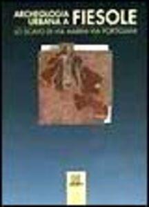 Libro Archeologia urbana a Fiesole. Lo scavo di via Marini, via Portigiani