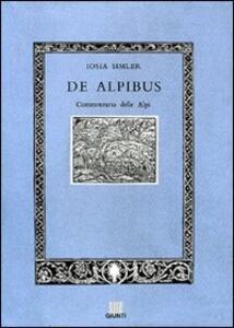 De Alpibus. Commentario delle Alpi
