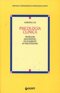Psicologia clinica. Problemi diagnostici ed elementi di psicoterapia - Adriana Lis - copertina