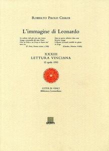 Libro L' immagine di Leonardo. XXXIII lettura vinciana Roberto P. Ciardi