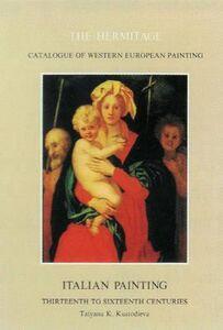 Foto Cover di Italian painting. Thirteenth to sixteenth centuries, Libro di Tatyana K. Kustodieva, edito da Giunti Editore