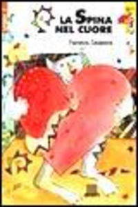 Libro La spina nel cuore Fiorenza Casanova
