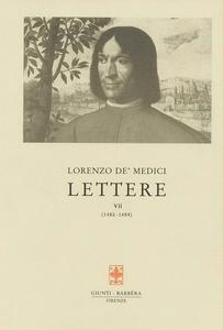 Libro Lettere. Vol. 7: 1483-1484. Lorenzo de' Medici