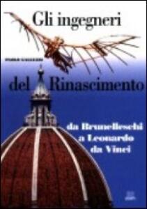Gli ingegneri del Rinascimento. Da Brunelleschi a Leonardo da Vinci