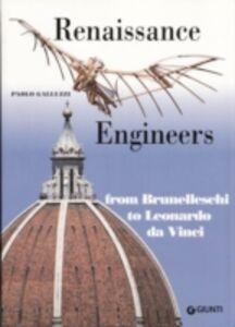 Libro Renaissance engineers. From Brunelleschi to Leonardo da Vinci Paolo Galluzzi