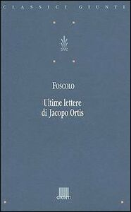 Libro Ultime lettere di Jacopo Ortis Ugo Foscolo