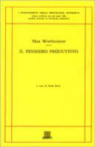 Libro Il pensiero produttivo Max Wertheimer