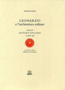 Foto Cover di Leonardo e l'architettura militare. XXXVI lettura vinciana, Libro di Amelio Fara, edito da Giunti Editore