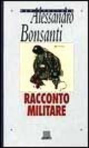 Libro Racconto militare Alessandro Bonsanti