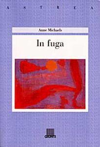 Libro In fuga Anne Michaels