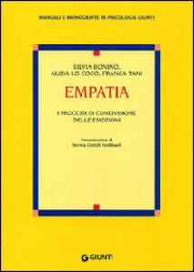Libro Empatia. I processi di condivisione delle emozioni Silvia Bonino , Alida Lo Coco , Franca Tani