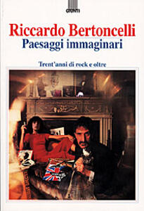 Libro Paesaggi immaginari. Trent'anni di rock e oltre Riccardo Bertoncelli