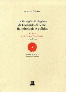 Libro La battaglia di Anghiari di Leonardo da Vinci fra mitologia e politica Frank Zöllner