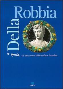 Ipabsantonioabatetrino.it I della Robbia e l'arte nuova della scultura invetriata. Catalogo della mostra Image