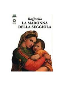 Raffaello. La Madonna della Seggiola. Ediz. illustrata.pdf