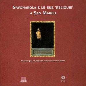 Savonarola e le sue reliquie a San Marco - copertina