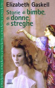 Libro Storie di bimbe, di donne, di streghe Elizabeth Gaskell
