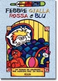 Febbre gialla rossa e blu - Badessa Rosella Rizzon Roberto - wuz.it