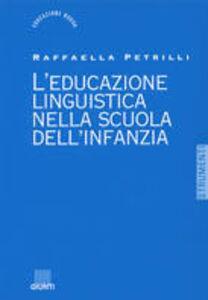 Libro L' educazione linguistica nella scuola dell'infanzia Raffaella Petrilli