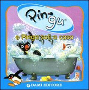 Libro Pingu e Pinga soli a casa