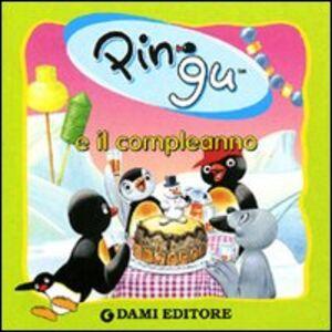 Foto Cover di Pingu e il compleanno, Libro di  edito da Dami Editore