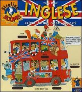 Inglese. Azioni, forme, colori, opposti - Tony Wolf - copertina