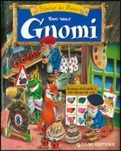 Libro Gnomi. Le storie del bosco Tony Wolf , Peter Holeinone