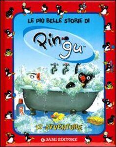Foto Cover di Le più belle storie di Pingu, Libro di  edito da Dami Editore