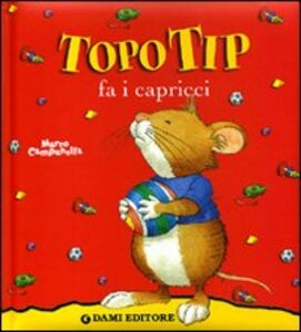 Libro Topo Tip fa i capricci Marco Campanella 0