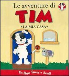 Foto Cover di Le avventure di Tim. La mia casa, Libro di Clementina Coppini, edito da Dami Editore
