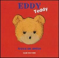 Eddy Teddy trova un amico