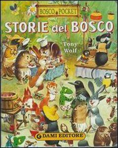 Libro Storie del bosco Tony Wolf