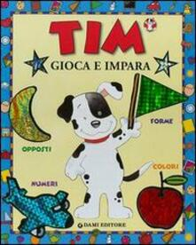 Ipabsantonioabatetrino.it Tim gioca e impara. Numeri, colori, forme, opposti Image