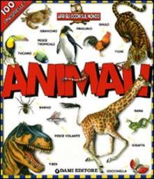 Animali. Apri gli occhi sul mondo. Ediz. illustrata.pdf