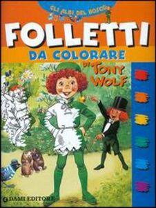 Libro Folletti da colorare Tony Wolf