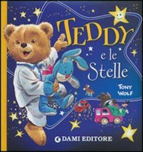 Libro Teddy e le stelle Tony Wolf