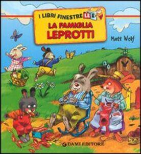 Libro La famiglia Leprotti Matt Wolf