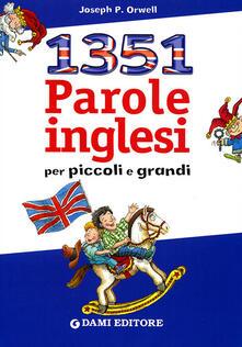 Milletrecentocinquantuno parole inglesi per piccoli e grandi.pdf