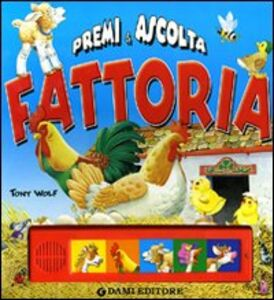 Foto Cover di Fattoria. Premi e ascolta, Libro di Anna Casalis, edito da Dami Editore