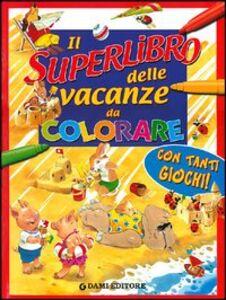Libro Il superlibro delle vacanze da colorare